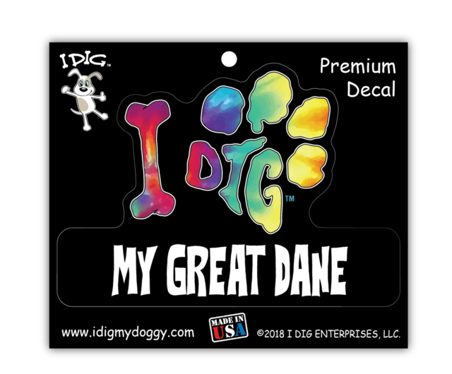 I DIG MY GREAT DANE