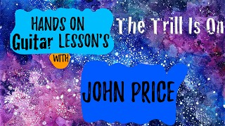 Hands On Guitar Lesson's (The Trill Is On)