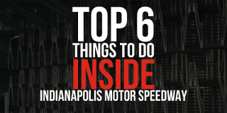 6 Things to Do INSIDE the Indianapolis Motor Speedway