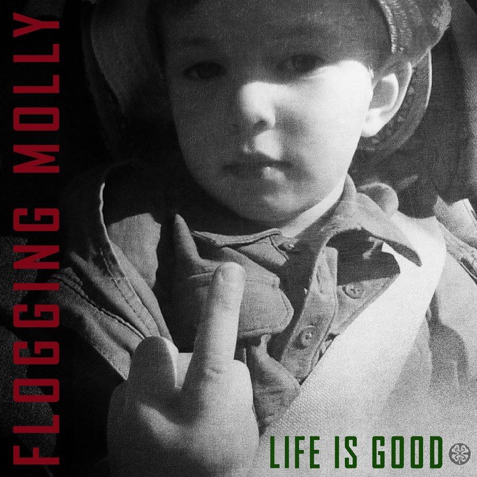 Flogging Molly Life Is Good E1597251885740